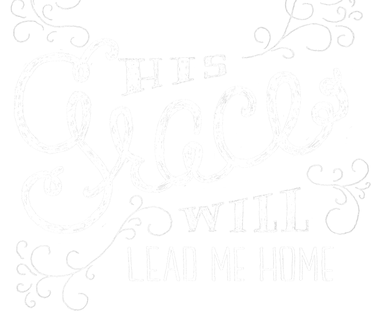 His Grace Will Lead Me Home