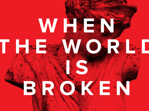 When the World Is Broken