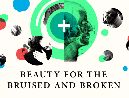 Beauty for the Bruised and Broken