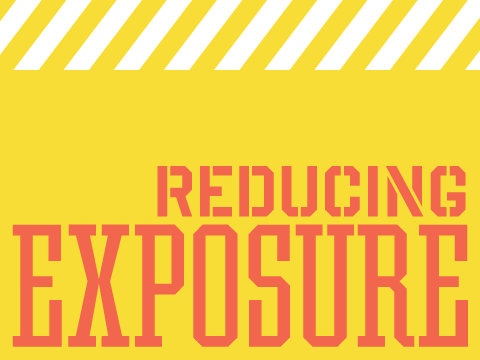 Reducing Exposure